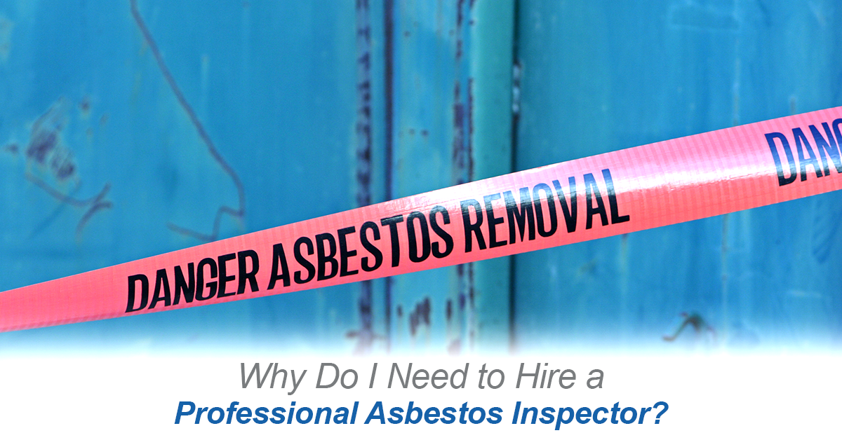 Why-Do-I-Need-to-Hire-a-Professional-Asbestos-Inspector-_Assuranceenvironmental